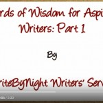 Words of Wisdom for Aspiring Writers Part 1