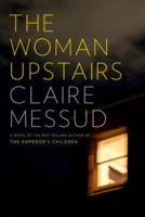 The Woman Upstairs, Claire Messud